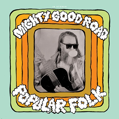 Man in sunglasses blowing a bubble and playing guitar, album art Popular Folk by Mighty Good Road