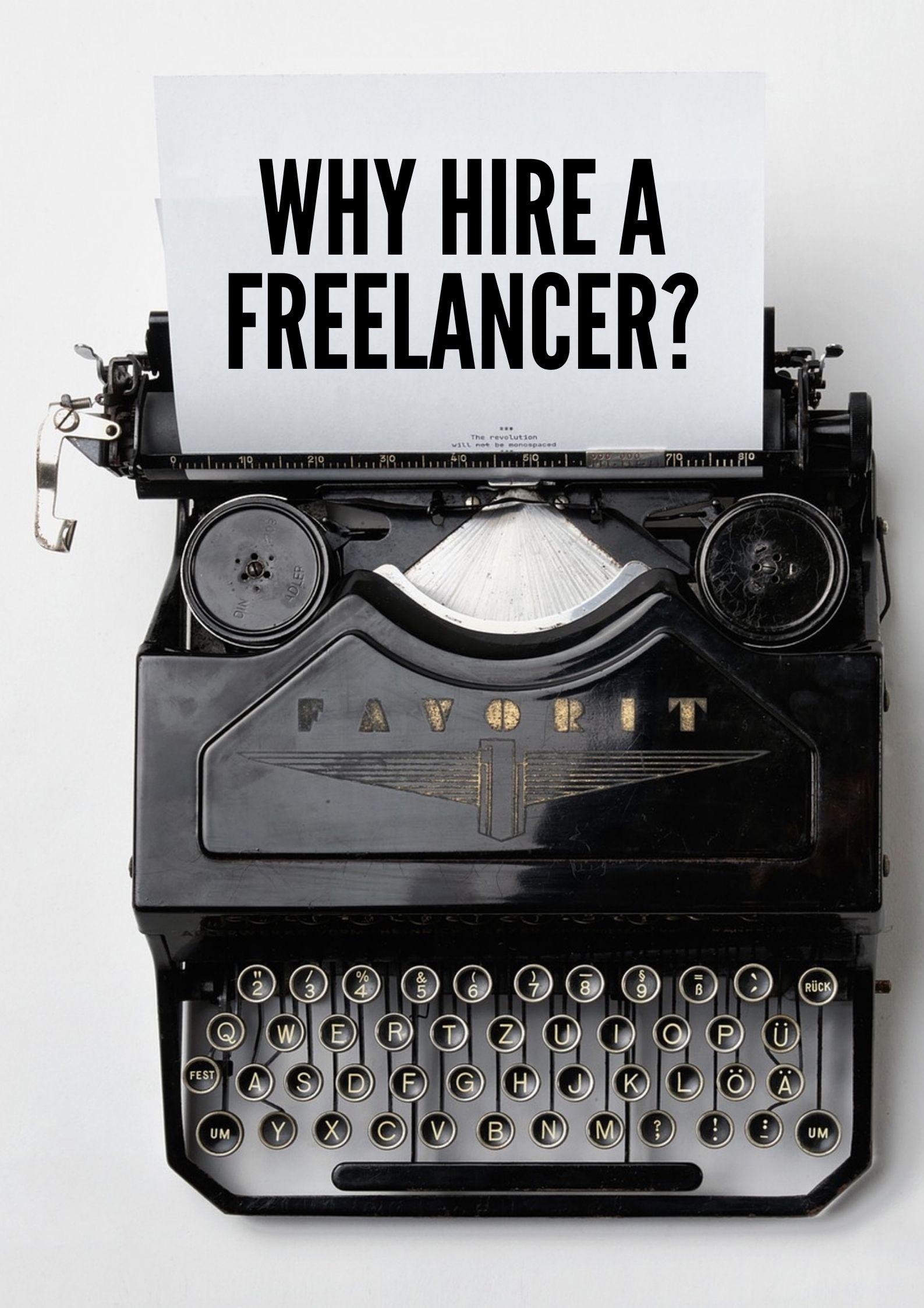Why Hire a Freelancer?
