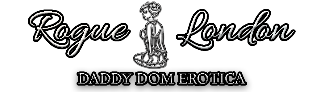 Rogue London - Daddy Dom Erotica - Title Image