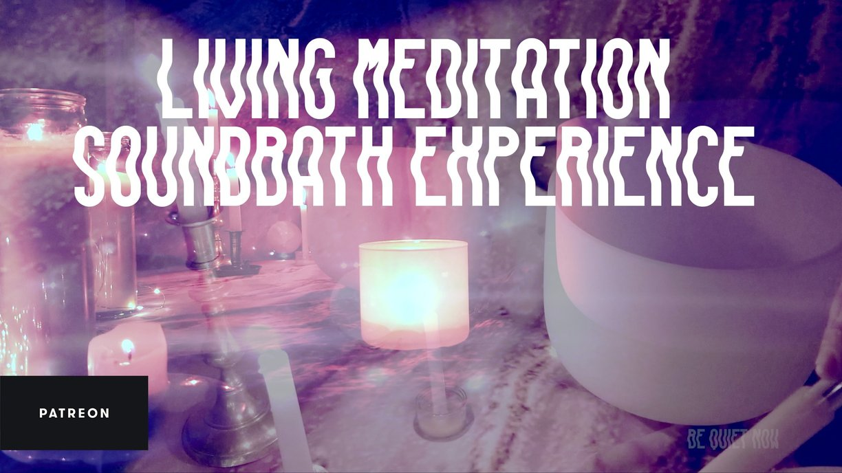 Exclusive 1-Hour LIVING Meditation with Be Quiet Now on Patreon