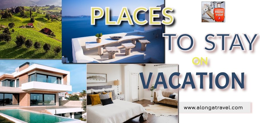 Places you stay on vacation